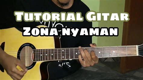 tutorial gitar zona nyaman fourtwnty zona nyaman tutorial kunci genjrengan tab