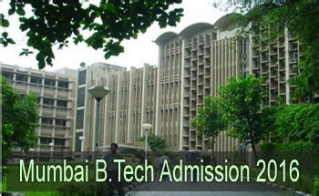 Mba Admissions 2016 In Mumbai by Mumbai B Tech Admission 2016 Admission Selection Process