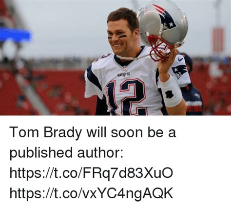 tom brady a biography books tom brady will soon be a published author