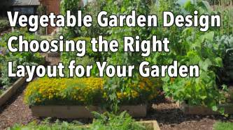 how to lay out your vegetable garden vegetable garden design choosing the right layout for