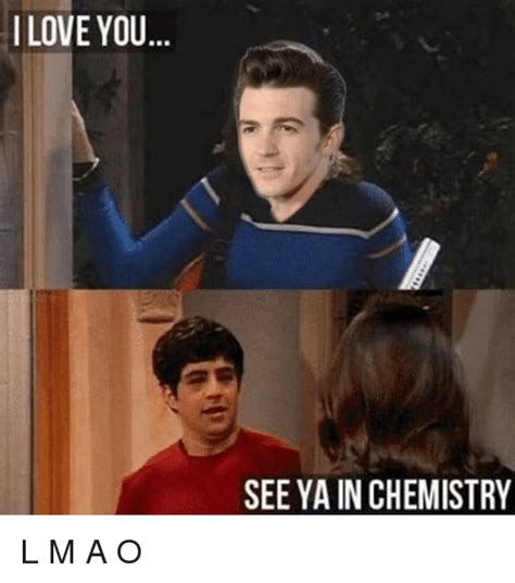 I Love L Meme - i love you br see ya in chemistry l m a o funny meme on
