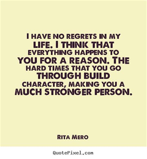 No Everything 64 best no regret quotes and sayings