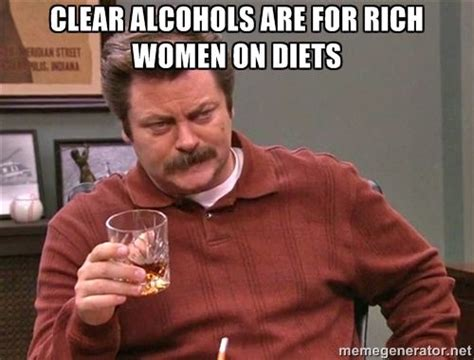 Clear Meme - ron swanson lagavulin clear alcohols are for rich women