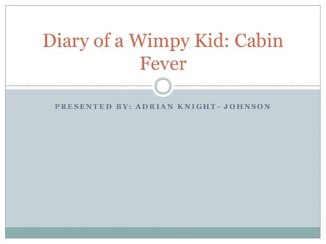 Diary Of A Wimpy Kid Cabin Fever Trailer by Diary Of A Wimpy Kid Cabin Fever