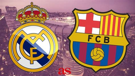 imagenes real madrid barça real madrid vs barcelona how and where to watch times