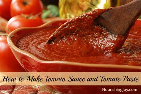 how to make tomato sauce and tomato paste nourishing joy