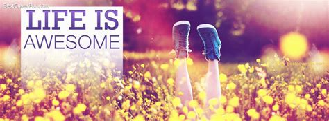 fb life life is awesome facebook profile cover photo