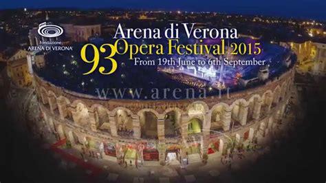 festival verona arena di verona opera festival 2015 inarena