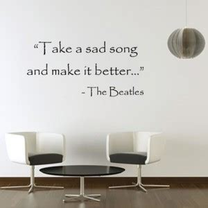 take a bad song and make it better quotes about the beatles influence quotesgram