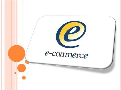 e commerce e commerce ppt