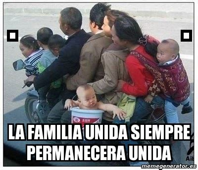 imagenes memes familia meme personalizado la familia unida siempre