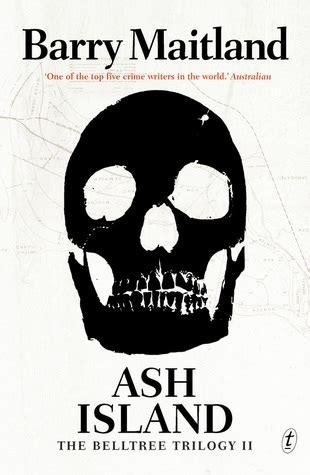 Ash Island A Belltree Mystery ash island the belltree trilogy 2 by barry maitland