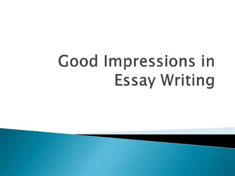 how to write an impression paper a impression in essay writing