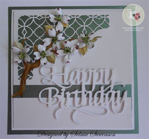 Cutting Dies Happy Birthday Card Patern selma s sting corner and floral designs dogwood happy birthday