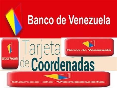 como consultar las tarjetas del banco de venezuela banco de venezuela como solicitar tarjeta de coordenada