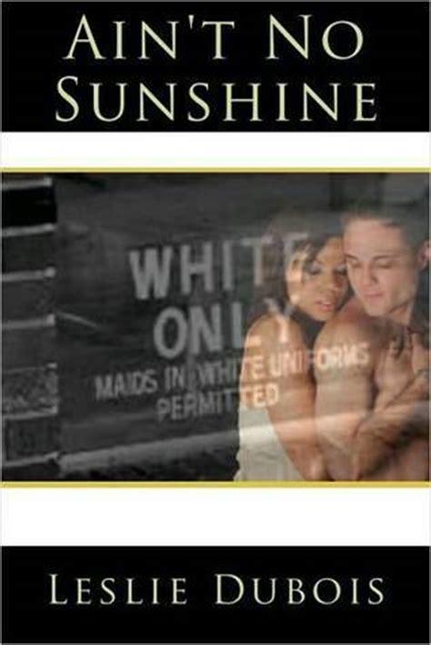 ain t no sunshine ain t no sunshine by leslie dubois reviews discussion