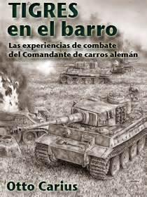 tigres en el barro 8493886327 tigres en el barro nunca nieva en septiembre y tank men foro segunda guerra mundial