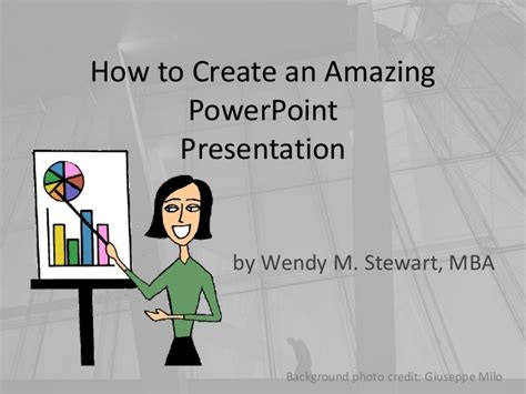 How To Create An Amazing Powerpoint Presentation Make Amazing Powerpoint Presentations
