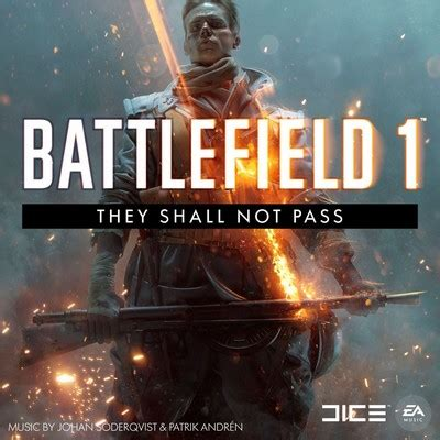 they shall not pass battlefield 1 they shall not pass soundtrack by johan soderqvist pat