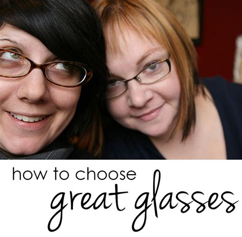 how to choose glasses the reader request great glasses already pretty where