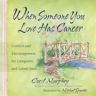 how to comfort someone who has cancer when someone you love has cancer comfort and