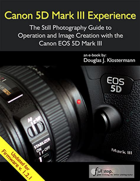 Canon 5d Mark Iii Experience The Top Rated Guide For The