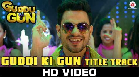 guddu ki gun film songs guddu ki gun movie title promo hd video song