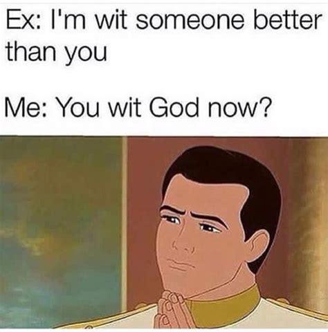 Funny Memes About Exes - funny meme ex god petty funnys pinterest meme