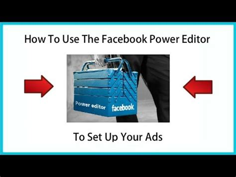 facebook ads power editor tutorial how to use the facebook power editor to set up your ads