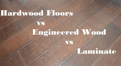 laminate floor vs hardwood floor engineered hardwood flooring vs laminate