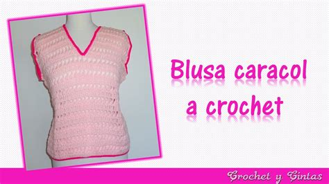 blusa tejida a crochet para verano parte 1 de 2 blusa caracol a crochet para verano parte 1 youtube