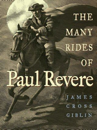 a picture book of paul revere the many rides of paul revere by cross giblin