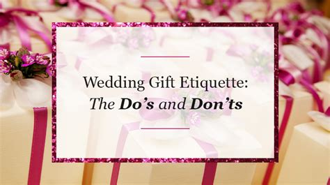 Gift Etiquette - the do s and don ts of wedding gift giving