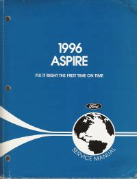 best auto repair manual 1996 ford aspire electronic valve timing 1996 ford aspire service manual