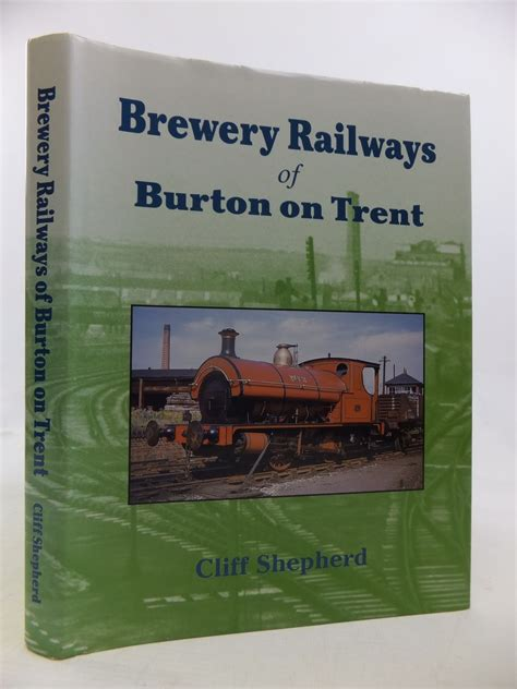 burton s lost breweries from photographs books the railways of newark on trent written by vanns michael