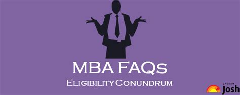Mba Faq by Mba Faqs Eligibility Conundrum