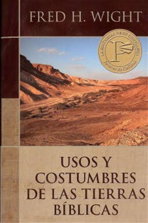 dabar qodesh libro usos y costumbres de las tierras biblicas