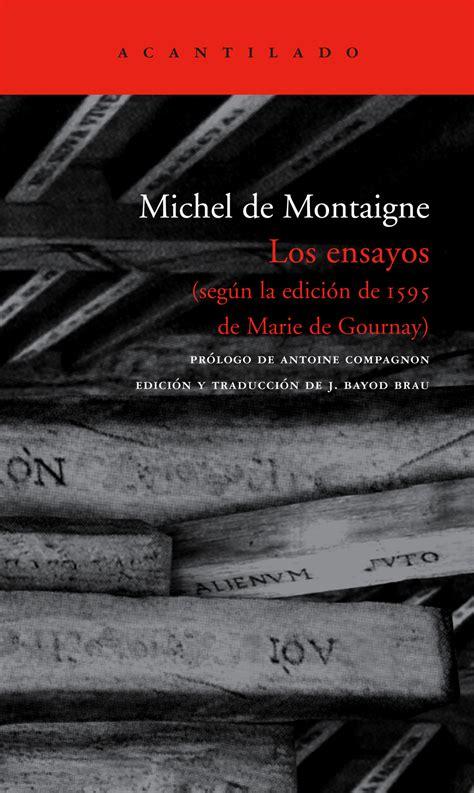 libro montaigne los ensayos de michel de montaigne cien libros una frase
