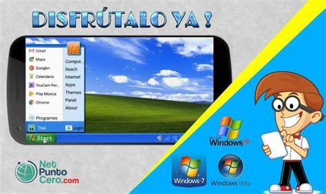 windows xp for android como tener windows xp vista y 7 en android truco net punto cero