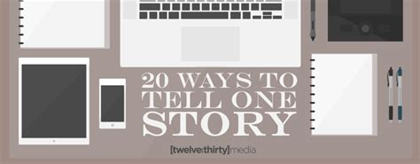 12 Ways To Tell If Its True by 20 Ways To Tell One Story