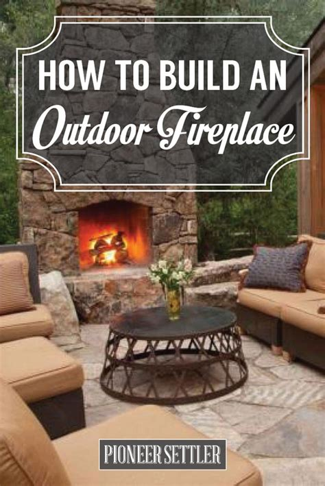 how to build a backyard fireplace how to build an outdoor fireplace pioneer settler