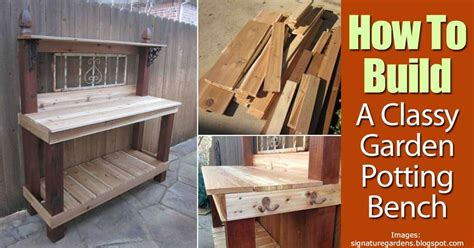 how to make a potting bench how to build a classy garden potting bench