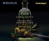 Extra Virginity The Sublime And Scandalous World Of Olive