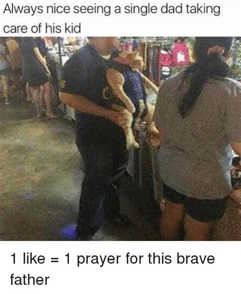 Single Father Meme - 25 best memes about 1 like 1 prayer 1 like 1 prayer memes