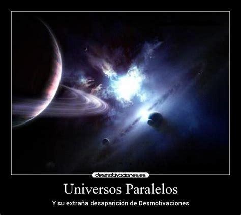 imagenes universos paralelos im 225 genes y carteles de paralelos desmotivaciones