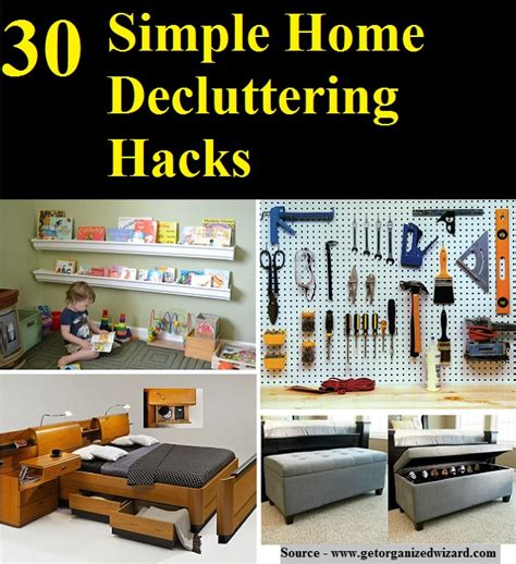 home hacks 30 simple home decluttering hacks home and life tips