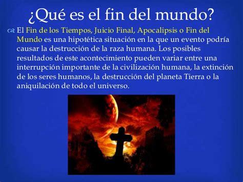 el fin de las el fin del mundo