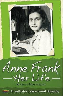biography anne frank summary anne frank her life marian hoefnagel by marian hoefnagel