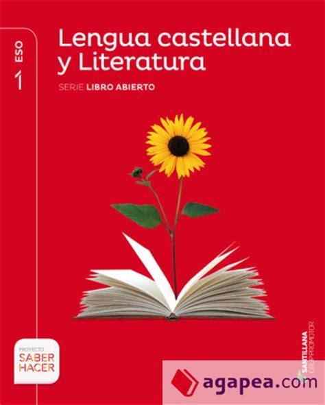 libro lengua y literatura serie lengua castellana y literatura serie libro abierto 1 eso saber hacer grup promotor s l