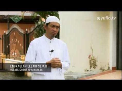 download mp3 ceramah motivasi video motivasi islami engkaulah lelaki sejati ustadz